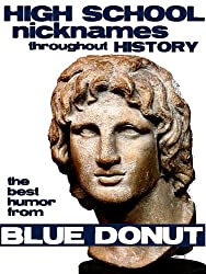 High School Nicknames Throughout History: the Best Humor from Blue Donut (English Edition)