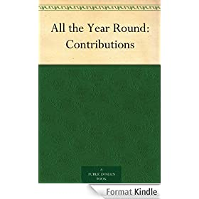 All the Year Round: Contributions (English Edition)