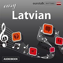 Rhythms Easy Latvian Audiobook by  EuroTalk Ltd Narrated by Jamie Stuart
