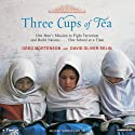 Three Cups of Tea: One Man's Mission to Fight Terrorism and Build Nations