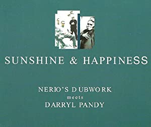 Darryl Pandy meets Nerio's Dubwork - Sunshine & Happiness (Futureshock Remixes)