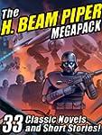 The H. Beam Piper Megapack: 33 Classi...