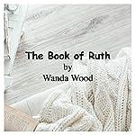 The Book of Ruth   Wanda Wood