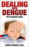 Dealing with Dengue, the Complete Gui...