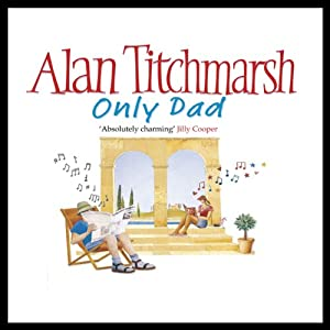 Only Dad | [Alan Titchmarsh]