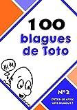 100 blagues de Toto (Dites-le avec une blague ! t. 2)