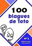 100 blagues de Toto (Dites-le avec un...