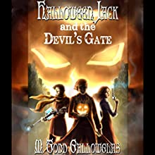 Halloween Jack and the Devil's Gate: A Steampunk Fantasy with a Dash of Irish Mythology Book 1 Audiobook by M. Todd Gallowglas Narrated by M. Todd Gallowglas
