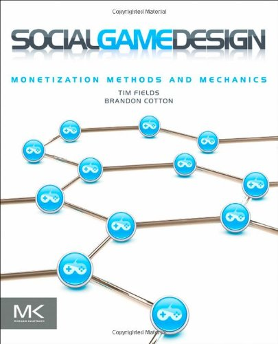 Social Game Design: Monetization Methods and Mechanics