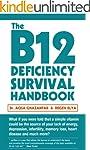 The B12 Deficiency Survival Handbook...