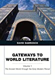 Gateways to World Literature The Ancient World through the Early Modern Period (Penguin Academics Series) Volume 1 (020578710X) by Damrosch, David