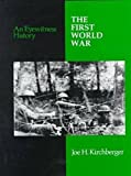 img - for The First World War: An Eyewitness History (Eyewitness History Series) book / textbook / text book