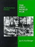 img - for The First World War: An Eyewitness History (Eyewitness History Series) book / textbook / text book