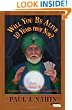 Will You Be Alive 10 Years from Now?: And Numerous Other Curious Questions in Probability