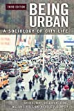 img - for Being Urban: A Sociology of City Life, 3rd Edition book / textbook / text book