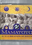 Mamatoto: A Celebration of Birth (0670842788) by Carroll Dunham
