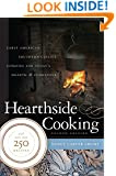 Hearthside Cooking: Early American Southern Cuisine Updated for Today's Hearth and Cookstove