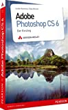 Adobe Photoshop CS6: Der Einstieg
