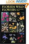 Florida Wild Flowers: And Roadside Pl...