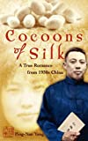 img - for Cocoons of Silk: A True Romance from 1930s China book / textbook / text book
