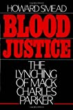 img - for By Howard Smead Blood Justice: The Lynching of Mack Charles Parker book / textbook / text book