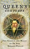 img - for The Queen's Conjuror: The Life and Magic of Dr. Dee by Woolley, Benjamin (2001) Hardcover book / textbook / text book