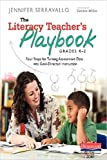 img - for The Literacy Teacher's Playbook, Grades K-2: Four Steps for Turning Assessment Data into Goal-Directed Instruction book / textbook / text book