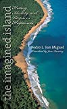 img - for The Imagined Island: History, Identity, and Utopia in Hispaniola (Latin America in Translation/en Traducci?n/em Tradu??o) by Pedro L. San Miguel (2005-09-19) book / textbook / text book