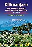 Kilimanjaro: The Trekking Guide to Africa's Highest Mountain (Trailblazer Guide): also includes Mount Meru & guides to Arusha, Moshi, Marangu, Nairobi & Dar es Salaam (English Edition)
