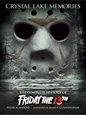 Crystal Lake Memories: The Complete History of Friday the 13th (Standard Text Edition)