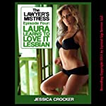 Laura Learns to Love It Lesbian: The Lawyer's Mistress, Episode 4 (First Lesbian Sex Experience) | Jessica Crocker