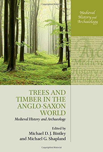 Trees and Timber in the Anglo-Saxon World (Medieval History and Archaeology)
