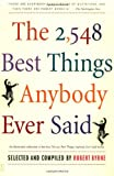 The 2,548 Best Things Anybody Ever Said (0743235797) by Byrne, Robert