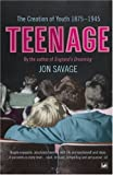 Teenage: The Creation of Youth - 1875-1945