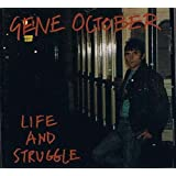 Life and Struggleby Gene October