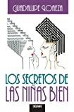 img - for Los secretos de las ni as bien (Biblioteca Guadalupe Loaeza) (Spanish Edition) book / textbook / text book
