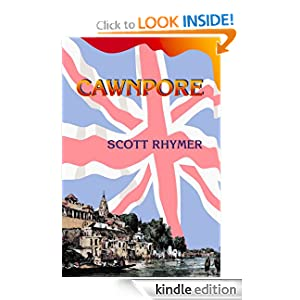 Cawpore – A Novel of the India Mutiny