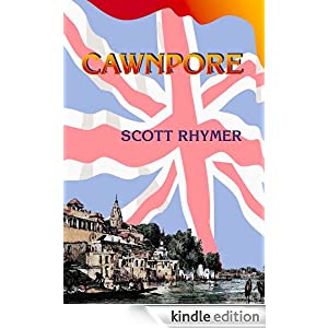Cawnpore: A Novel of British India