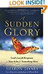 A Sudden Glory: God's Lavish Response...