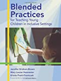 img - for Blended Practices for Teaching Young Children in Inclusive Settings book / textbook / text book