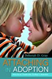 Attaching in Adoption: Practical Tools for Today