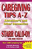 img - for Caregiving Tips A-Z: Alzheimer's & Other Dementias by Starr Calo-oy (2008-01-20) book / textbook / text book