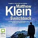 Switchback (       UNABRIDGED) by Matthew Klein Narrated by Chris Patton