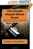 The Credit Repair Black Book: Credit Repair Secrets and Strategies the Credit Bureaus Won't Tell You