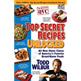 Top Secret Recipes Unlocked: All New Home Clones of America's Favorite Brand-Name Foodsby Todd Wilbur