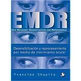 Desensibilización Y Reprocesamiento Por Medio De Movimiento Ocular