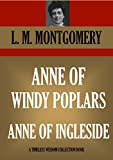 ANNE OF WINDY POPLARS & ANNE OF INGLESIDE (Timeless Wisdom Collection Book 2102) (English Edition)