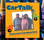 Car Talk: Maternal Combustion: Calls...