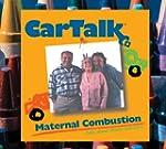 Car Talk: Maternal Combustion: Calls...