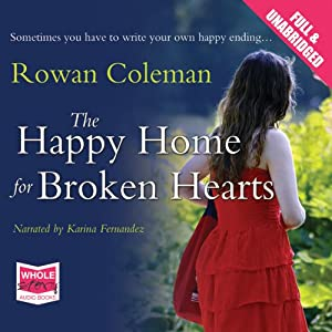 The Happy Home for Broken Hearts | [Rowan Coleman]